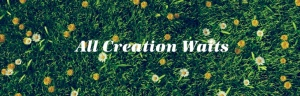 All Creation Watts